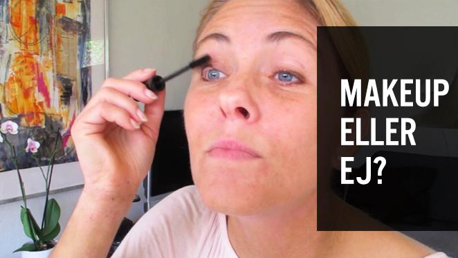 Makeup eller ej hvis man gerne vil være sund?